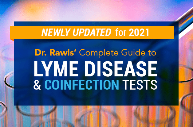 Dr. Rawls' Complete Guide to Lyme Disease and Coinfection Tests